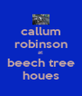 callum robinson at  beech tree houes - Personalised Poster A4 size