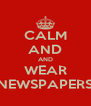 CALM AND AND WEAR NEWSPAPERS - Personalised Poster A4 size