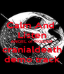 Calm And  Listen ANGEL of PIGGISH cranialdeath demo track - Personalised Poster A4 size