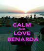 CALM AND LOVE  BENARDA - Personalised Poster A4 size