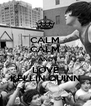 CALM CALM AND LOVE KELLIN QUINN - Personalised Poster A4 size