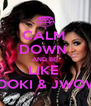 CALM  DOWN  AND BE  LIKE  SNOOKI & JWOWW - Personalised Poster A4 size