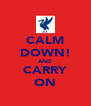 CALM DOWN! AND CARRY ON - Personalised Poster A4 size