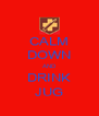 CALM DOWN AND DRINK JUG - Personalised Poster A4 size