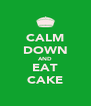CALM DOWN AND EAT CAKE - Personalised Poster A4 size