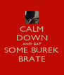 CALM DOWN AND EAT SOME BUREK BRATE - Personalised Poster A4 size