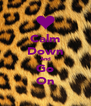 Calm Down And Go On - Personalised Poster A4 size