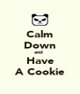 Calm Down and  Have A Cookie - Personalised Poster A4 size