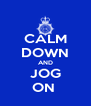 CALM DOWN AND JOG ON  - Personalised Poster A4 size