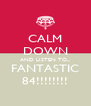 CALM DOWN AND LISTEN TO... FANTASTIC 84!!!!!!!! - Personalised Poster A4 size