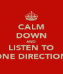 CALM DOWN AND LISTEN TO ONE DIRECTION - Personalised Poster A4 size