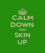 CALM DOWN AND SKIN UP - Personalised Poster A4 size