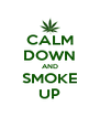 CALM DOWN AND SMOKE UP - Personalised Poster A4 size
