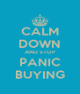 CALM DOWN AND STOP PANIC BUYING - Personalised Poster A4 size
