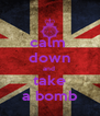 calm  down and  take a bomb - Personalised Poster A4 size