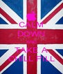 CALM DOWN AND TAKE A CHILL PILL - Personalised Poster A4 size