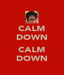CALM DOWN  CALM DOWN - Personalised Poster A4 size