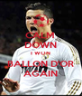 CALM  DOWN I WON BALLON D'OR AGAIN - Personalised Poster A4 size