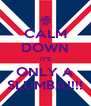 CALM DOWN IT'S ONLY A SLUMBA!!!! - Personalised Poster A4 size