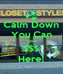 Calm Down You Can Save $$$ Here! - Personalised Poster A4 size