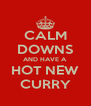 CALM DOWNS AND HAVE A HOT NEW CURRY - Personalised Poster A4 size