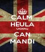 CALM  HEULA URANG CAN MANDI - Personalised Poster A4 size