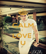 CALM I  LOVE  U - Personalised Poster A4 size
