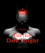CALM,  I'm the Dark knight - Personalised Poster A4 size