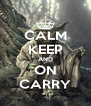 CALM KEEP AND ON CARRY - Personalised Poster A4 size