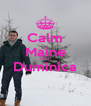 Calm  Maine   Este   Duminica   - Personalised Poster A4 size