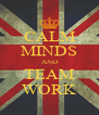 CALM MINDS AND TEAM WORK - Personalised Poster A4 size