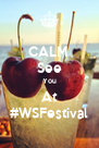 CALM  See You At #WSFestival - Personalised Poster A4 size