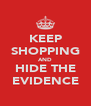 KEEP SHOPPING AND HIDE THE EVIDENCE - Personalised Poster A4 size