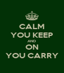 CALM YOU KEEP AND ON YOU CARRY - Personalised Poster A4 size