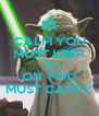 CALM YOU MUST KEEP AND ON YOU MUST CARRY - Personalised Poster A4 size