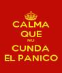 CALMA QUE NO CUNDA EL PANICO - Personalised Poster A4 size