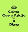 Calma  Que o Falcão Papa  a Diana - Personalised Poster A4 size