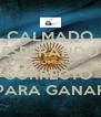 CALMADO ESPERANDO EL MOMENTO  CORRECTO  PARA GANAR - Personalised Poster A4 size