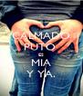 CALMADO PUTO  ES MIA Y YA. - Personalised Poster A4 size