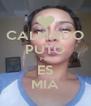 CALMADO PUTO Fer ES MIA - Personalised Poster A4 size