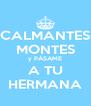 CALMANTES MONTES y PÁSAME A TU HERMANA - Personalised Poster A4 size