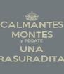 CALMANTES MONTES y PÉGATE UNA RASURADITA - Personalised Poster A4 size
