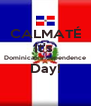 CALMATÉ It's  Dominican Independence Day!  - Personalised Poster A4 size
