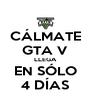 CÁLMATE GTA V LLEGA EN SÓLO 4 DÍAS - Personalised Poster A4 size