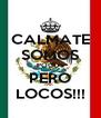 CALMATE SOMOS POCOS PERO LOCOS!!! - Personalised Poster A4 size