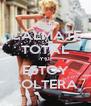 CALMATE TOTAL YO  ESTOY SOLTERA - Personalised Poster A4 size