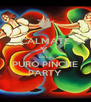 CALMATE Y  DALE PURO PINCHE PARTY - Personalised Poster A4 size