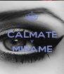 CALMATE Y MIRAME  - Personalised Poster A4 size