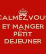 CALMEZ,VOUS ET MANGER VOTRE PETIT DEJEUNER - Personalised Poster A4 size