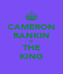 CAMERON RANKIN IS THE KING - Personalised Poster A4 size